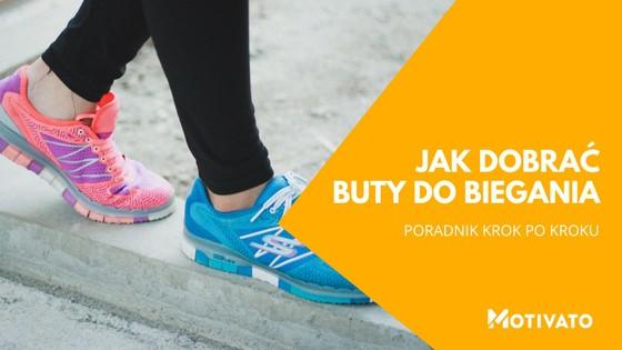 Poradnik jak dobrać buty do biegania