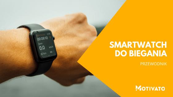 jaki smartwatch bieganie